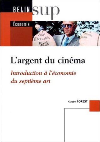 L'argent du cinéma – Introduction à l'économie du septième art de Claude Forest