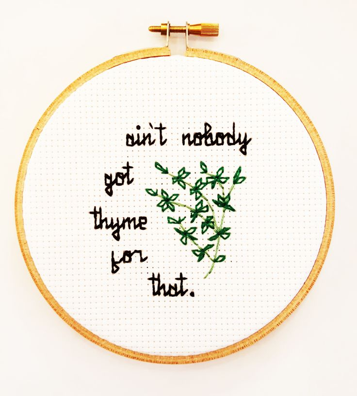 """Aint Got Thyme For That"" Cross Stitch"