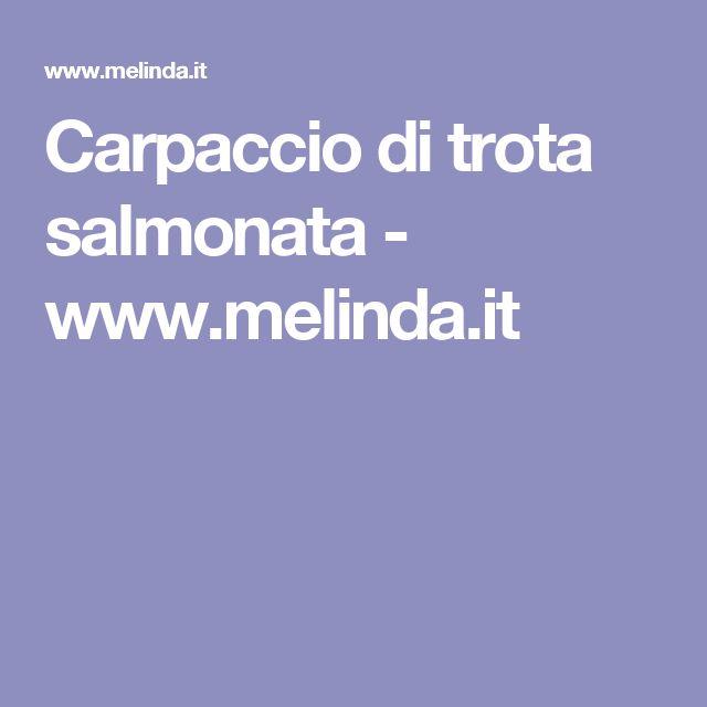 Carpaccio di trota salmonata - www.melinda.it