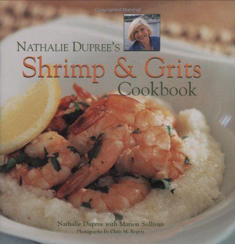 Nathalie Dupree's Shrimp and Grits Cookbook!