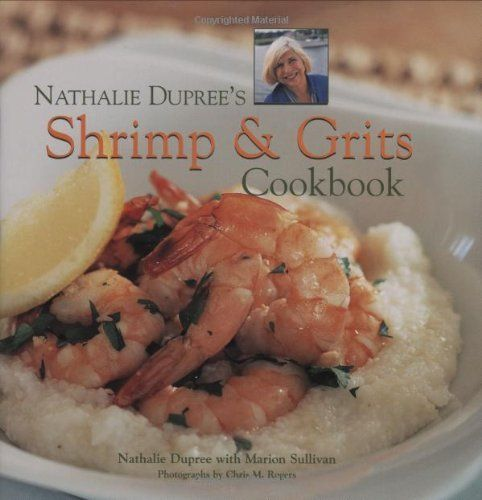 Nathalie Dupree's Shrimp and Grits Cookbook!