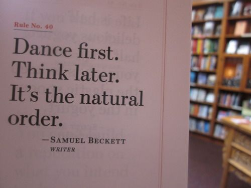 truth: Thoughts, Dance Quotes, Wisdom, Truths, Things, Samuel Beckett, Samuelbeckett, Dance 3, Natural Order