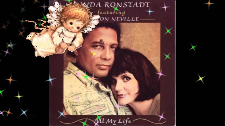 """All My Life -  Linda Ronstadt and Aaron Neville WHAT A GREAT LOVE SONG! """"ALL MY LIFE!"""" :) <3 XXOO"""