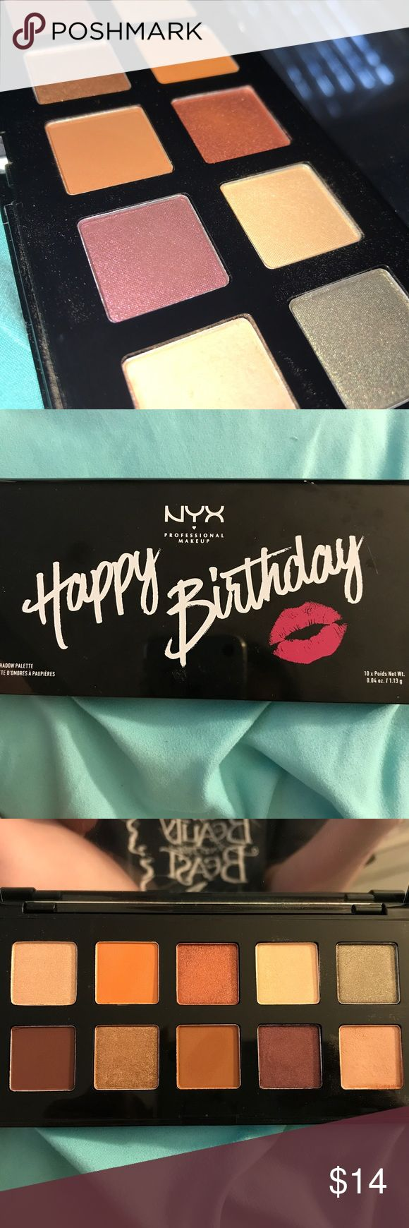 NYX Happy Birthday Makeup Palette A beautiful palette from NYX. Has both matte and shimmery pigments, but they are all warm-toned. Great for fall makeup!  Used only once for swatches. Retail price is $19. NYX Cosmetics Makeup Eyeshadow