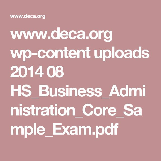 www.deca.org wp-content uploads 2014 08 HS_Business_Administration_Core_Sample_Exam.pdf