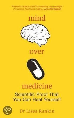 To Read: Mind Over Medicine - Dr. Lissa Rankin