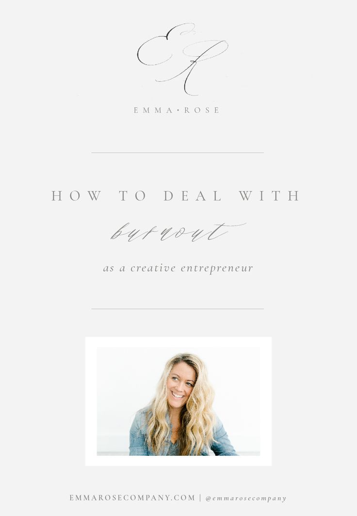 How To Deal With Burnout as a Creative Entrepreneur | Emma Rose Company.jpg