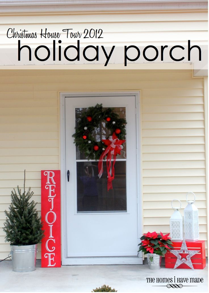 The Homes I Have Made: Holiday Home Tour - Front Porch