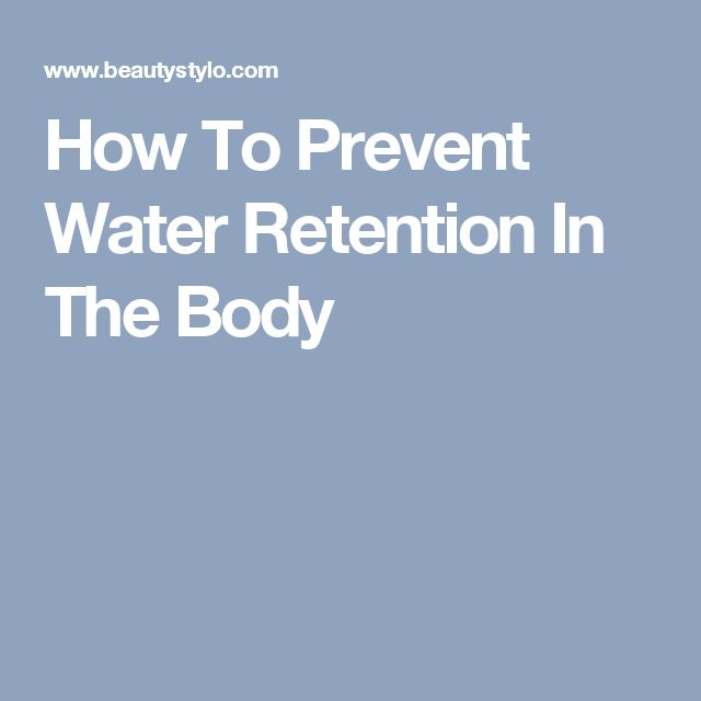 how to stop water retention in body
