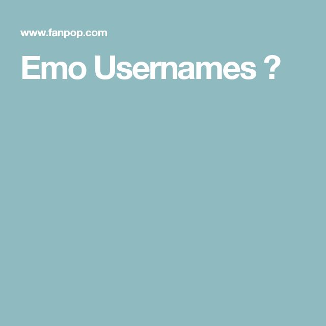 Emo Usernames ♥