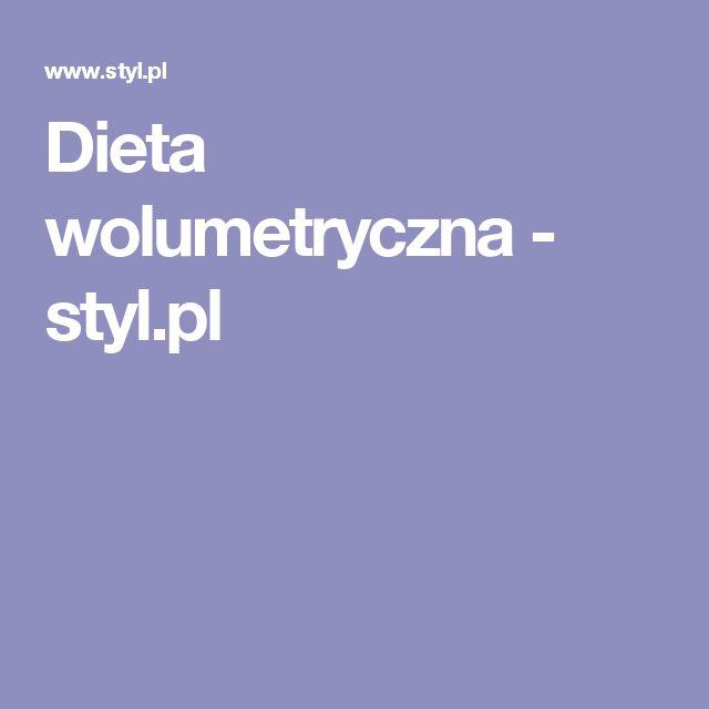 Dieta wolumetryczna - styl.pl