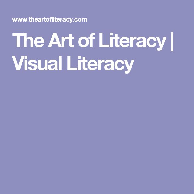 The Art of Literacy | Visual Literacy