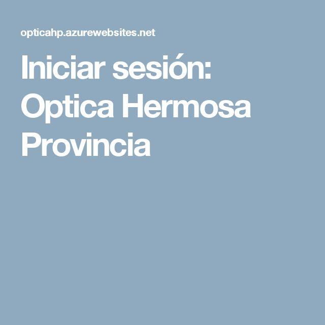 Iniciar sesión: Optica Hermosa Provincia
