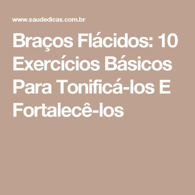Braços Flácidos: 10 Exercícios Básicos Para Tonificá-los E Fortalecê-los