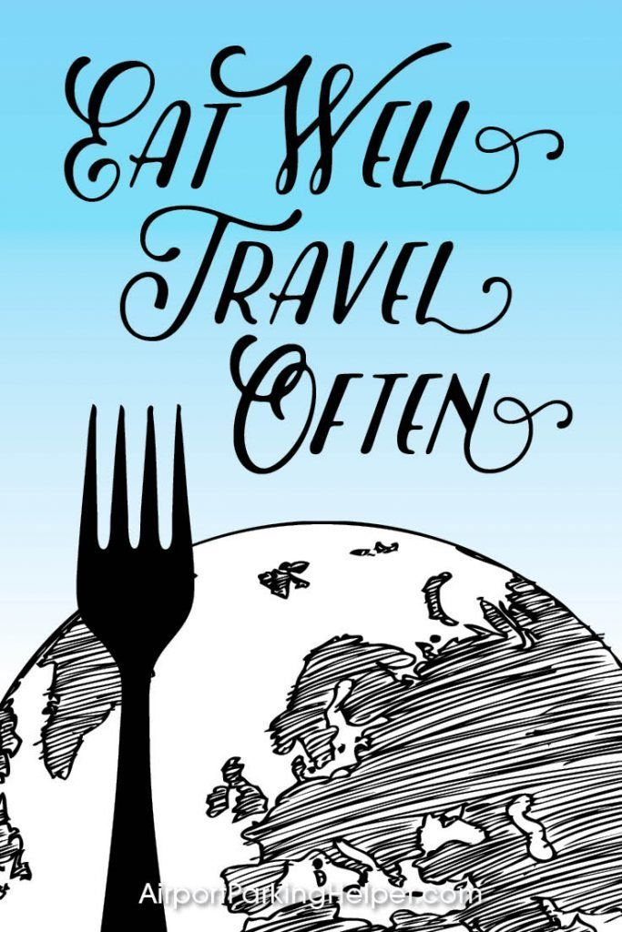 Eat well, travel often. Top travel quotes and travel sayings that will inspire you to plan a new adventure. Enjoy and share these quotes about travel with your friends and family, courtesy of https://airportparkinghelper.com where you'll find cheap airport parking tips, coupons and other budget travel deals. Embrace your wanderlust!