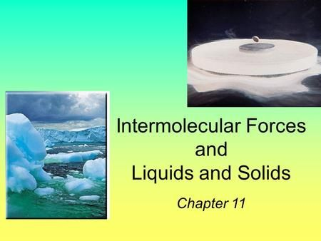 Intermolecular Forces and>