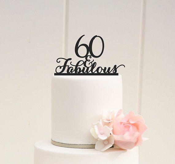 60 And Fabulous Custom 60th Birthday Cake Topper Cas