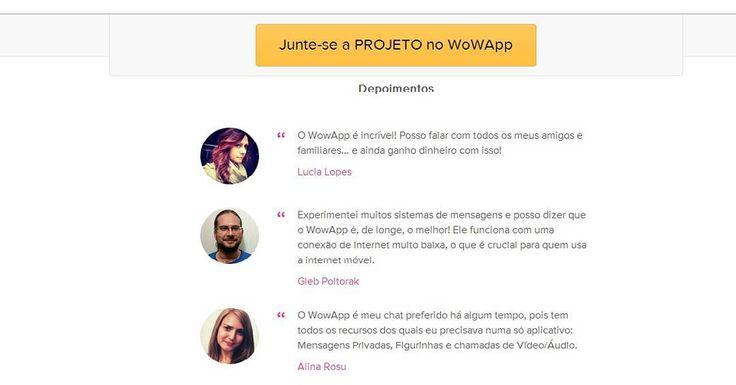 É GRÁTIS E VOCÊ AINDA GANHA DINHEIRO!! BOMBANDO! WowApp é grátis, muito mais leve que o Skype, similar o WhatsApp, funciona no Android, Apple, funciona tambem em computadores e ainda divide os lucros com os usuarios CADASTRO> https://www.wowapp.com/w/projetodoabrasil/PROJETO-DOA-BRASIL