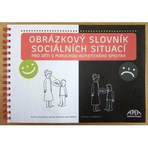 Obrázkový slovník sociálních situací pro děti s PAS. . Straussová, M. Knotková, I. Mátlová. Apla