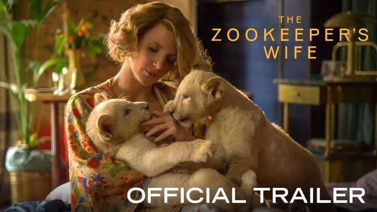 THE ZOOKEEPER'S WIFE starring Jessica Chastain & Daniel Brühl | Official Trailer | In theaters March 31, 2017