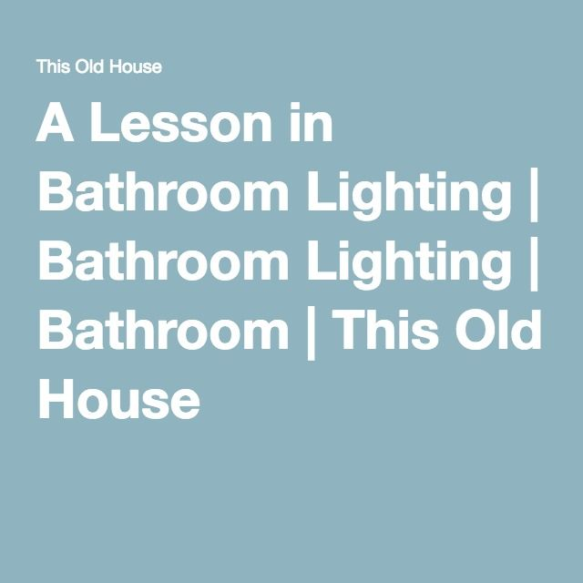 Bathroom Lighting This Old House 42 best modern bathroom lighting images on pinterest | modern