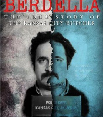 Robert Berdella: The True Story of The Kansas City Butcher: Historical Serial Killers and Murderers (True Crime by Evil Killers) (Volume 5) PDF