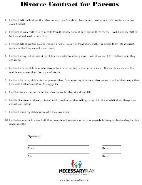 A divorce contract for parents.  This is excellent...kids hurt enough during a divorce without parents dumping their baggage on them and using them as pawns.      wish my parents had lived by these rules......: