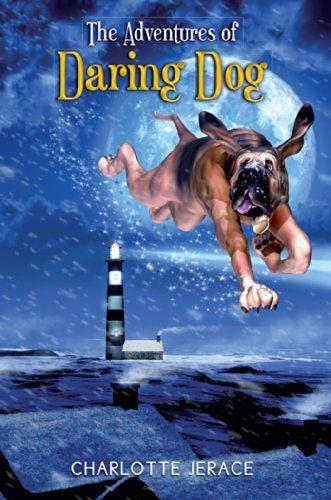 The Adventures of Daring Dog by Charlotte Jerace, http://www.amazon.com/dp/B00KTGJS6C/ref=cm_sw_r_pi_dp_FH5.ub11514KJ