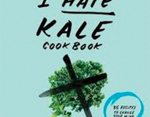 The I Hate Kale Cookbook- A cookbook actually giving you 35 #recipe ideas on how to make tasty #kale dishes.