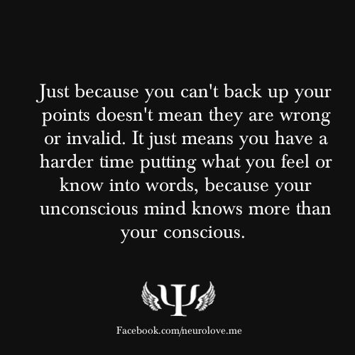 Just because you can't back up your points doesn't mean they are wrong or invalid. It just means you have a harder time putting ...