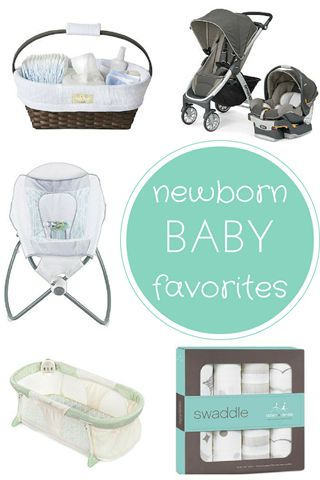 Newborn Baby Favorites -- must have items for new babies