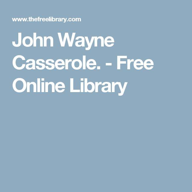 John Wayne Casserole. - Free Online Library