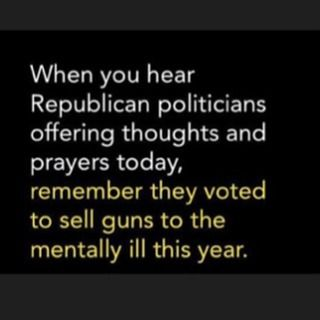 Tragic what happened in Vegas..... I don't want to hear condolences from ANYONE who voted to allow mentally ill people to buy guns....