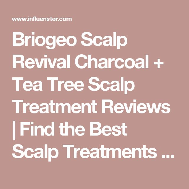 Briogeo Scalp Revival Charcoal + Tea Tree Scalp Treatment Reviews | Find the Best Scalp Treatments | Influenster
