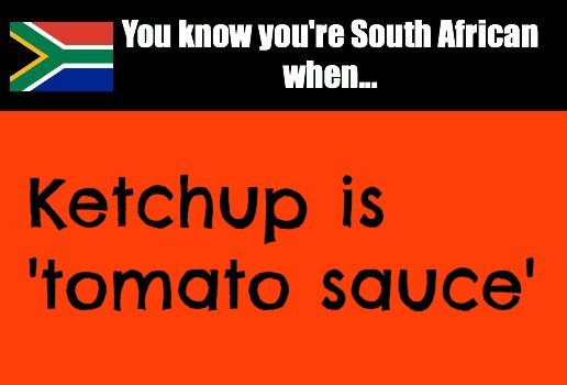You know you're South African when... : Photo