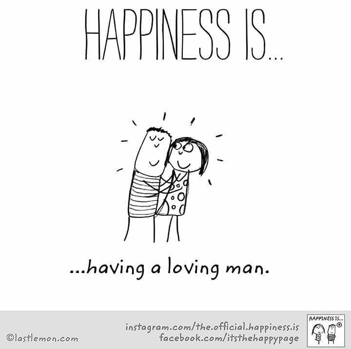 ~Happiness Is Having A Loving Man~