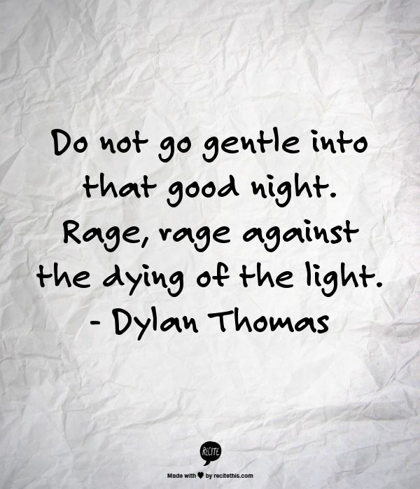 dont go gentle into a good Dylan thomas - poet his most famous poem, do not go gentle into that good night rebecca's daughters, and the beach at falesa, were made into films.