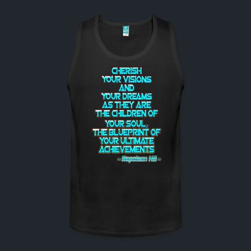 Motivation Tank Top - 'Cherish Your Visions and Your Dreams' - Premium Quality Tank Top. Available colors: Navy, Red, Black, White, Gray