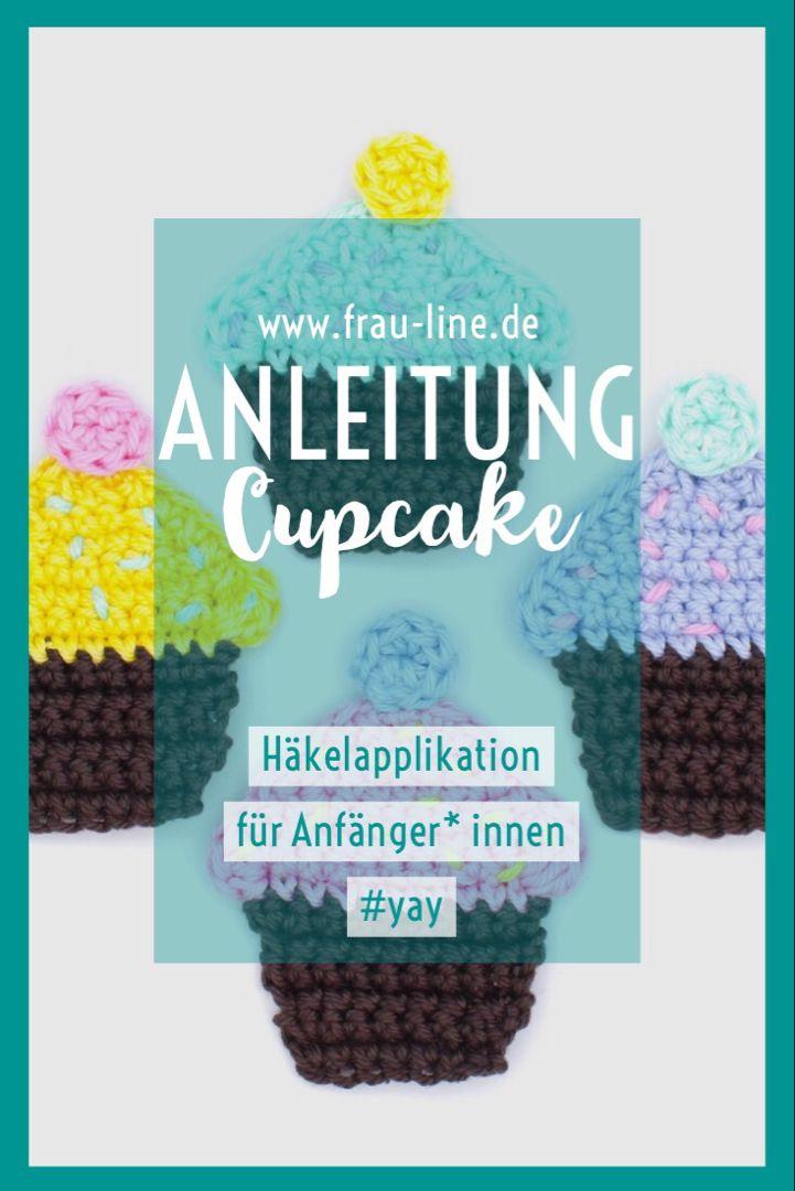 Anleitung Für Häkelapplikation Cupcake Oder Muffin Für Anfänger Und