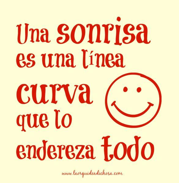una sonrisa es la curva que lo endereza todo