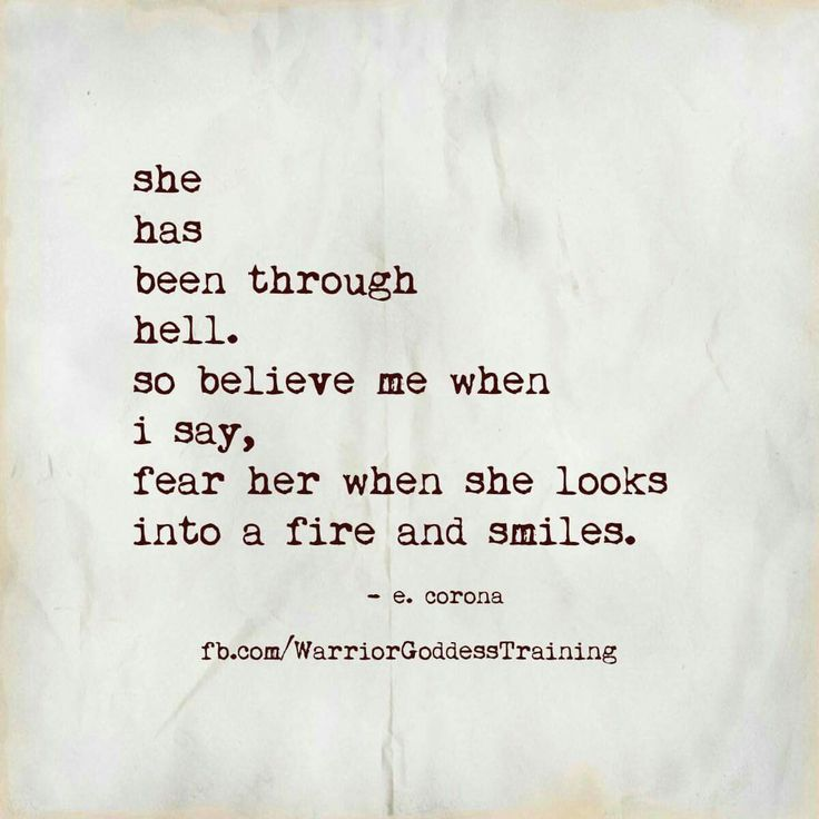 I'm sure we've all had our own taste of what we thought was hell....it sure made me much stronger and fearless!