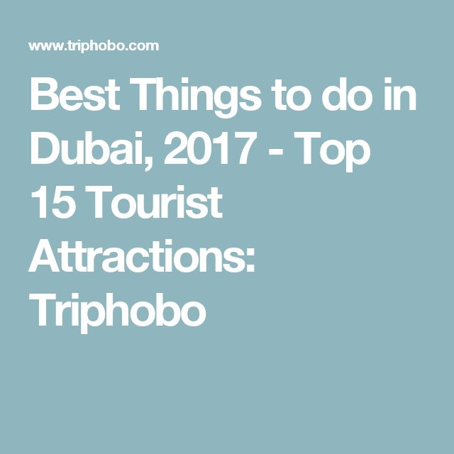 Best Things to do in Dubai, 2017 - Top 15 Tourist Attractions: Triphobo