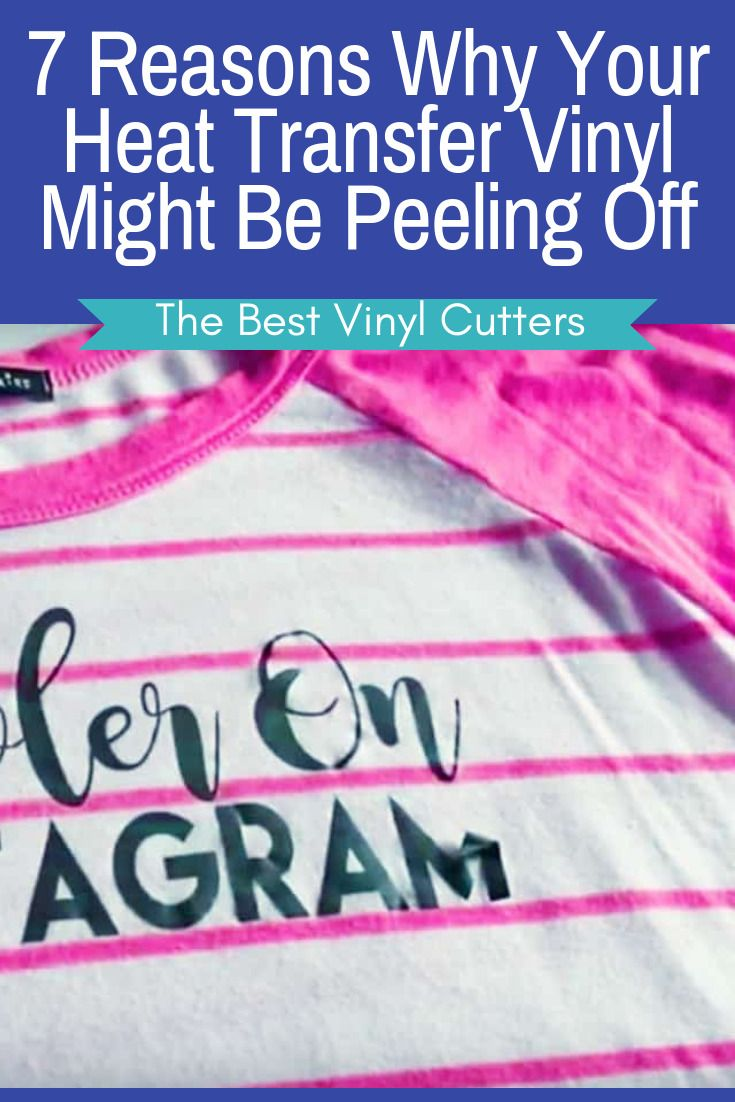 Wondering Why Your Heat Transfer Vinyl Is Not Sticking We Re Sharing The 8 Most Common Cricut Heat Transfer Vinyl Cricut Iron On Vinyl Adhesive Vinyl Projects