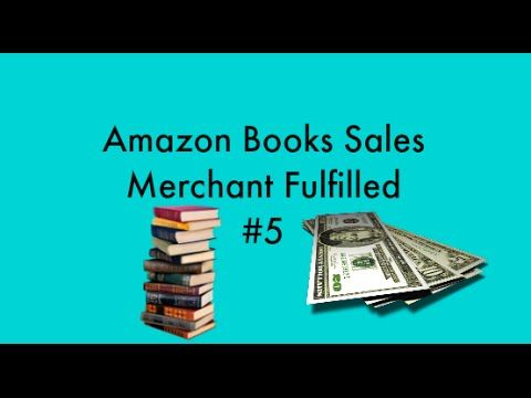 Amazon Book Sales Merchant Fulfilled #5- Selling Books on Amazon