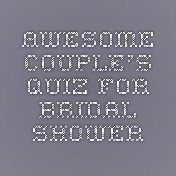 Awesome Couple's Quiz for Bridal Shower