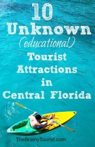 Unknown Educational Tourist Attractions in Orlando and Central Florida