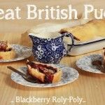 Blackberry Roly Poly Pudding + Cheat's Custard