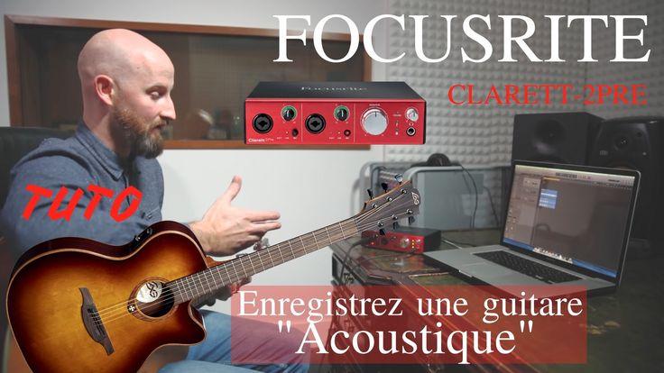 TUTO : Enregistrer une guitare acoustique avec l'interface FOCUSRITE CLA...