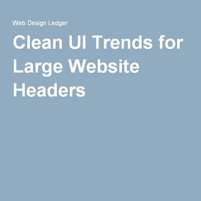 Clean UI Trends for Large Website Headers