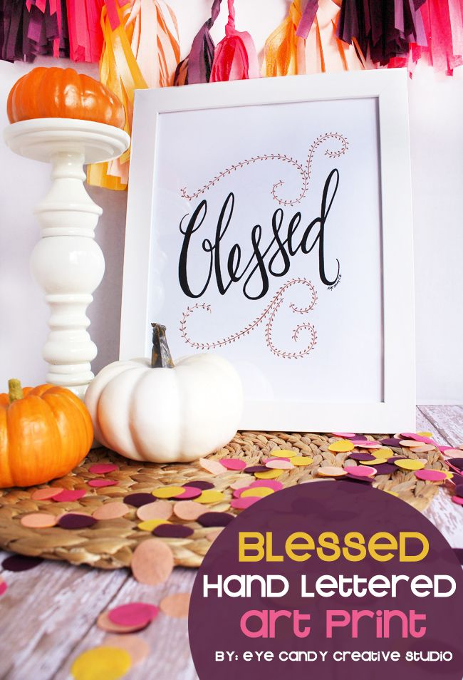 ART PRINT - Blessed - this is perfect for fall, thanksgiving baby showers & more! @eyecandycreate #blessed #artprint